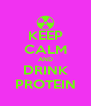 KEEP CALM AND DRINK PROTEIN - Personalised Poster A4 size
