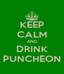 KEEP CALM AND DRINK PUNCHEON - Personalised Poster A4 size