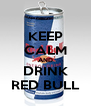 KEEP CALM AND DRINK RED BULL - Personalised Poster A4 size
