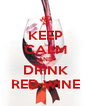 KEEP CALM AND DRINK RED WINE - Personalised Poster A4 size