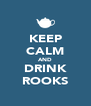 KEEP CALM AND DRINK ROOKS - Personalised Poster A4 size