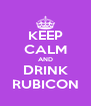 KEEP CALM AND DRINK RUBICON - Personalised Poster A4 size