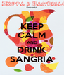 KEEP CALM AND DRINK SANGRIA - Personalised Poster A4 size