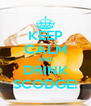 KEEP CALM AND DRINK SCODGE! - Personalised Poster A4 size