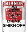 KEEP CALM AND DRINK SMIRNOFF - Personalised Poster A4 size