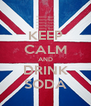 KEEP CALM AND DRINK SODA - Personalised Poster A4 size