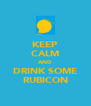 KEEP CALM AND DRINK SOME RUBICON - Personalised Poster A4 size