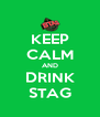 KEEP CALM AND DRINK STAG - Personalised Poster A4 size
