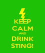 KEEP CALM AND DRINK STING! - Personalised Poster A4 size