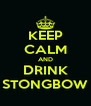 KEEP CALM AND DRINK STONGBOW - Personalised Poster A4 size