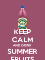 KEEP CALM AND DRINK SUMMER FRUITS - Personalised Poster A4 size
