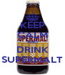 KEEP CALM AND DRINK SUPERMALT - Personalised Poster A4 size