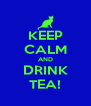 KEEP CALM AND DRINK TEA! - Personalised Poster A4 size