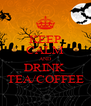 KEEP CALM AND DRINK  TEA/COFFEE - Personalised Poster A4 size