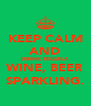 KEEP CALM AND DRINK TEQUILA WINE, BEER SPARKLING. - Personalised Poster A4 size
