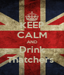 KEEP CALM AND Drink Thatchers  - Personalised Poster A4 size