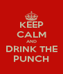 KEEP CALM AND DRINK THE PUNCH - Personalised Poster A4 size