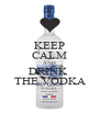 KEEP CALM AND DRINK  THE VODKA - Personalised Poster A4 size