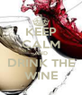 KEEP CALM AND DRINK THE WINE - Personalised Poster A4 size