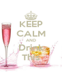 KEEP CALM AND Drink This - Personalised Poster A4 size