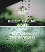 KEEP CALM. AND DRINK TSIPOURO TIRNAVO!!! - Personalised Poster A4 size