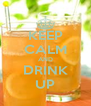 KEEP CALM AND DRINK UP - Personalised Poster A4 size