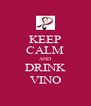 KEEP CALM AND DRINK VINO - Personalised Poster A4 size