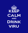 KEEP CALM AND DRINK VIRU - Personalised Poster A4 size