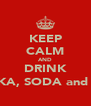 KEEP CALM AND DRINK VODKA, SODA and LIME - Personalised Poster A4 size