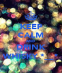 KEEP CALM AND DRINK WHISKY *__* - Personalised Poster A4 size