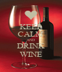 KEEP CALM AND DRINK WINE - Personalised Poster A4 size