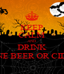 KEEP CALM AND DRINK WINE BEER OR CIDER - Personalised Poster A4 size