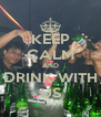 KEEP CALM AND DRINK WITH US - Personalised Poster A4 size