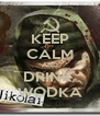 KEEP CALM AND DRINK  WODKA - Personalised Poster A4 size