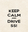 KEEP CALM AND DRIVE 55! - Personalised Poster A4 size