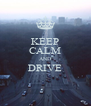KEEP CALM AND DRIVE  - Personalised Poster A4 size