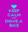 KEEP CALM AND DRIVE A BIKE - Personalised Poster A4 size