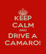 KEEP CALM AND DRIVE A CAMARO! - Personalised Poster A4 size