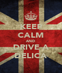 KEEP CALM AND DRIVE A DELICA - Personalised Poster A4 size