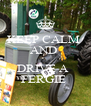 KEEP CALM  AND   DRIVE A   FERGIE  - Personalised Poster A4 size