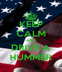 KEEP CALM AND DRIVE A HUMMER - Personalised Poster A4 size