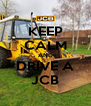 KEEP CALM AND DRIVE A JCB - Personalised Poster A4 size