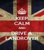 KEEP CALM AND DRIVE A LANDROVER - Personalised Poster A4 size