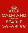 KEEP CALM AND DRIVE A  SEARLE SAFARI 88 - Personalised Poster A4 size