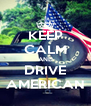 KEEP CALM AND DRIVE AMERICAN - Personalised Poster A4 size