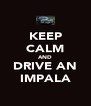 KEEP CALM AND DRIVE AN IMPALA - Personalised Poster A4 size