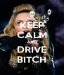 KEEP CALM AND DRIVE BITCH - Personalised Poster A4 size