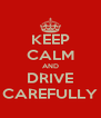 KEEP CALM AND DRIVE CAREFULLY - Personalised Poster A4 size