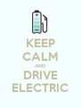 KEEP CALM AND DRIVE ELECTRIC - Personalised Poster A4 size