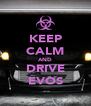 KEEP CALM AND DRIVE EVOS - Personalised Poster A4 size